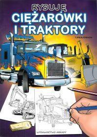 Rysuję. Ciężarówki i traktory