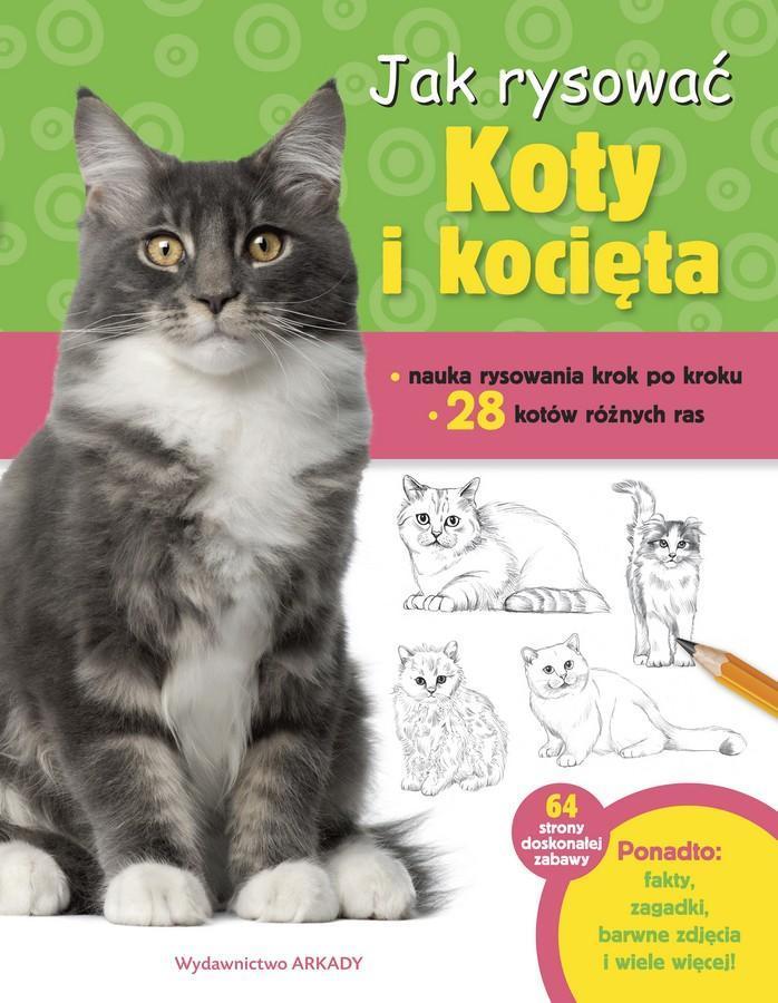 Jak rysować. Koty i kocięta
