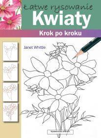 Łatwe rysowanie. Kwiaty