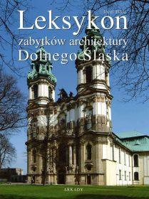 Leksykon zabytków architektury Dolnego Śląska