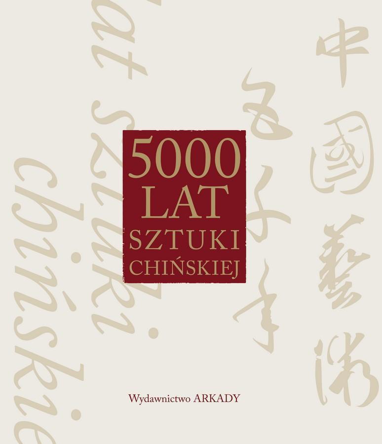 5000 lat sztuki chińskiej (w etui)