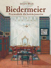 Biedermeier. Przewodnik dla kolekcjonerów