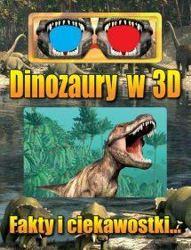 Dinozaury w 3D. Fakty i ciekawostki...