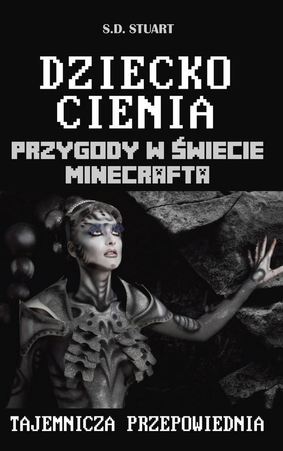 Dziecko Cienia. Przygody w świecie Minecrafta. Tom 11