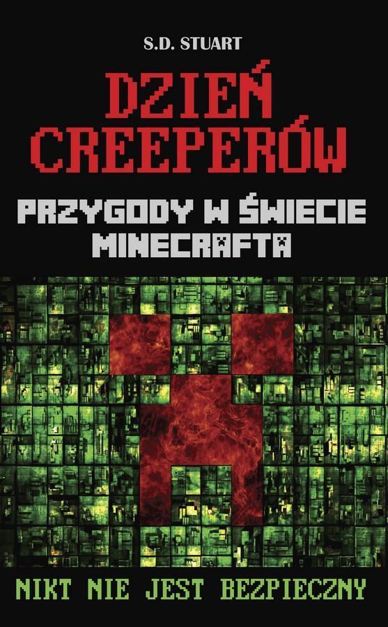 Dzień Creeperów. Przygody w świecie Minecrafta. Tom 3