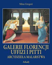 Arcydzieła Malarstwa. Galerie Florencji Uffizi i Pitti (w etui)