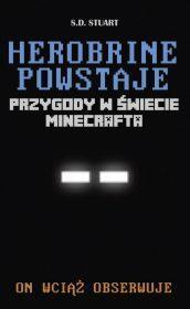 Herobrine powstaje. Przygody w świecie Minecrafta. Tom 1