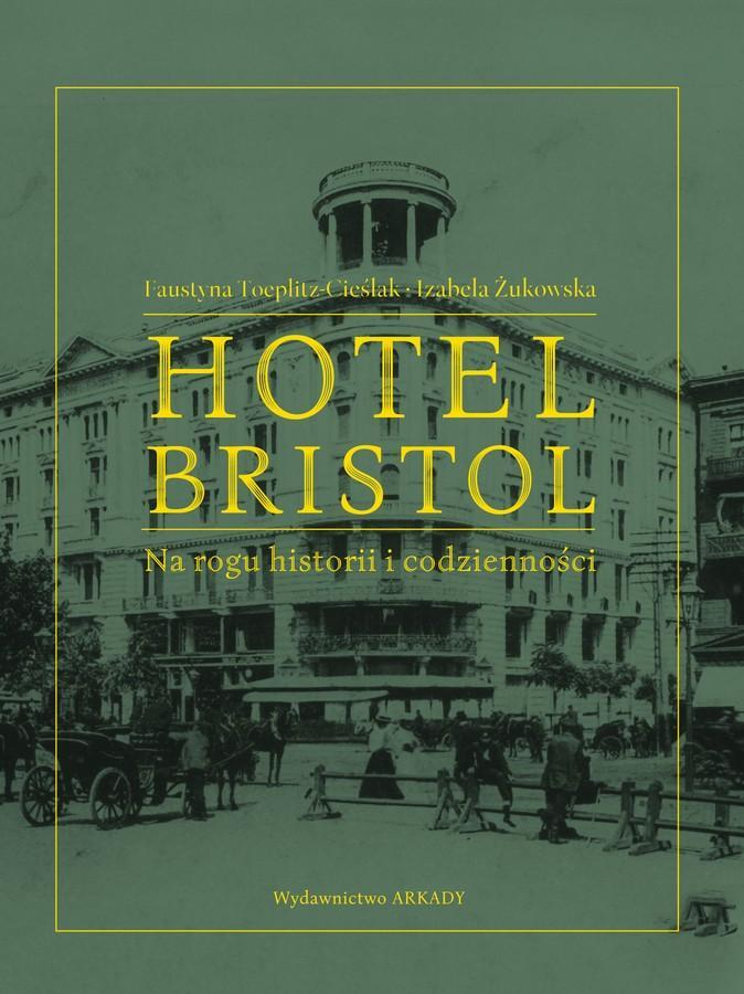 Hotel Bristol. Na rogu historii i codzienności