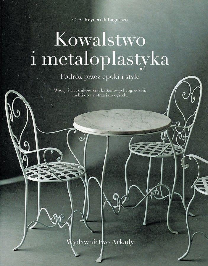 Kowalstwo i metaloplastyka. Podróż przez epoki i style