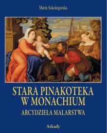 Arcydzieła Malarstwa. Stara Pinakoteka w Monachium (w etui)