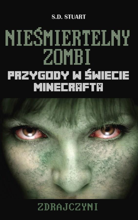 Nieśmiertelny zombi. Przygody w świecie Minecrafta. Tom 6