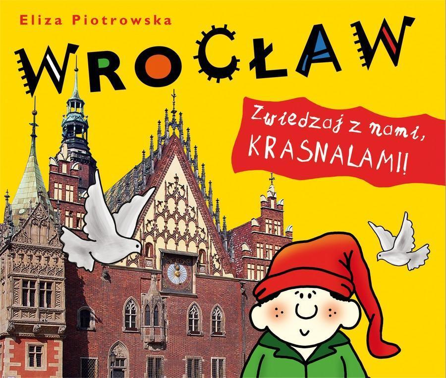 Wrocław. Zwiedzaj z nami, krasnalami