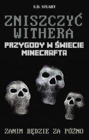 Zniszczyć Withera. Przygody w świecie Minecrafta. Tom 9