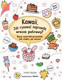 Kawaii Jak narysować naprawdę urocze potrawy
