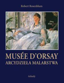 Musee D'Orsay Arcydzieła Malarstwa arkady Robert Rosenblum
